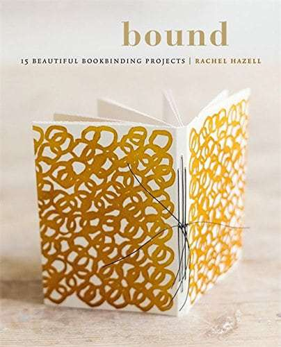 Rachel Hazell's Bound:15 Beautiful Bookbinding Projects launch