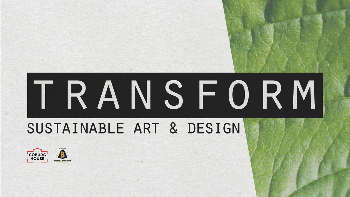 Transform: Sustainable Art and Design