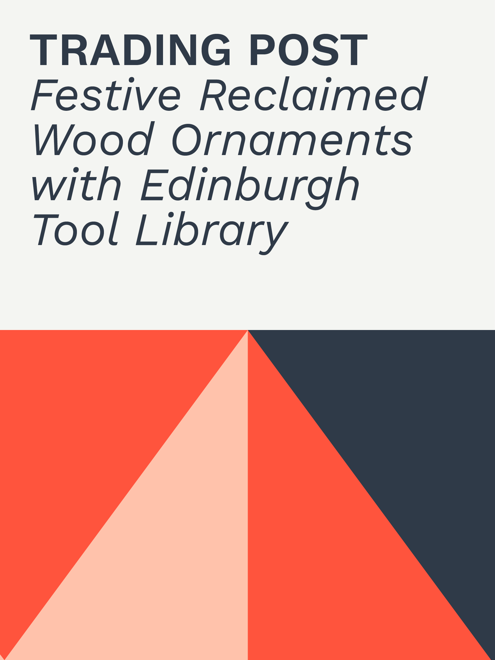 Trading Post | Festive Wooden Ornaments with Edinburgh Tool Library