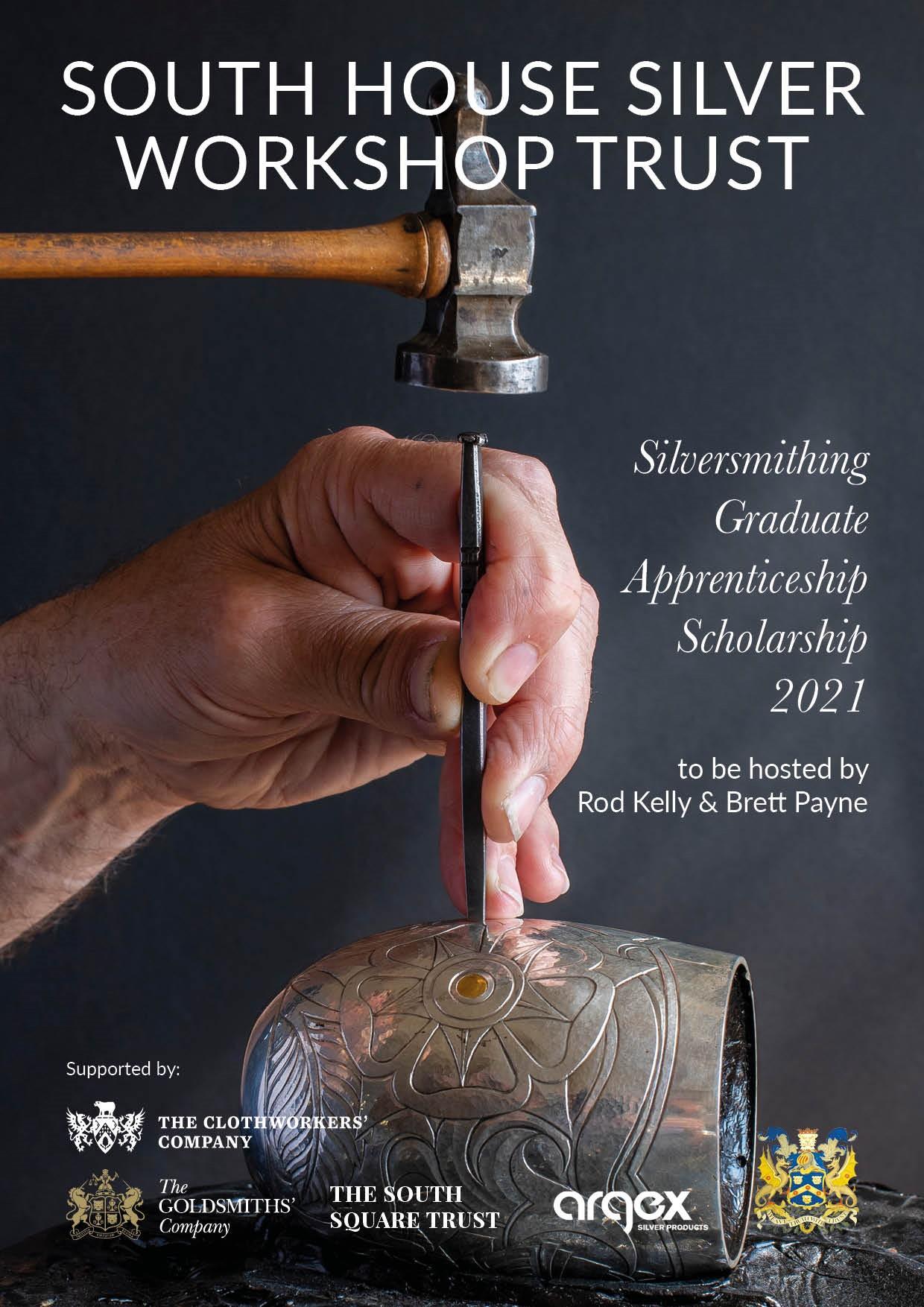 South House Silver Workshop Trust: Silversmithing Graduate Apprenticeship Scholarship 2021