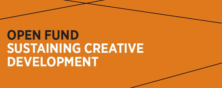 Open Fund: Sustaining Creative Development