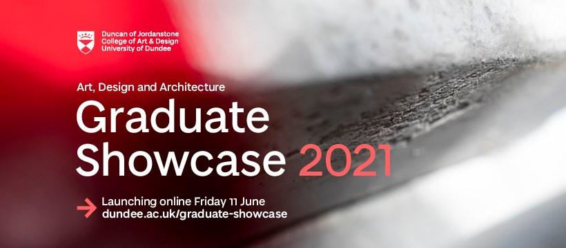 Graduate Showcase 2021 - DJCAD