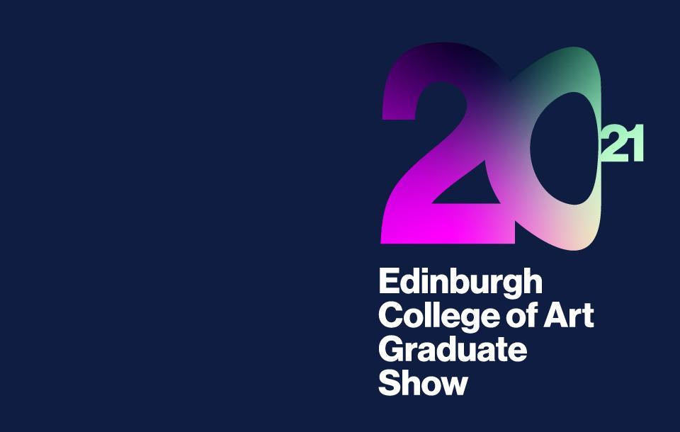 ECA Graduate Show 2021