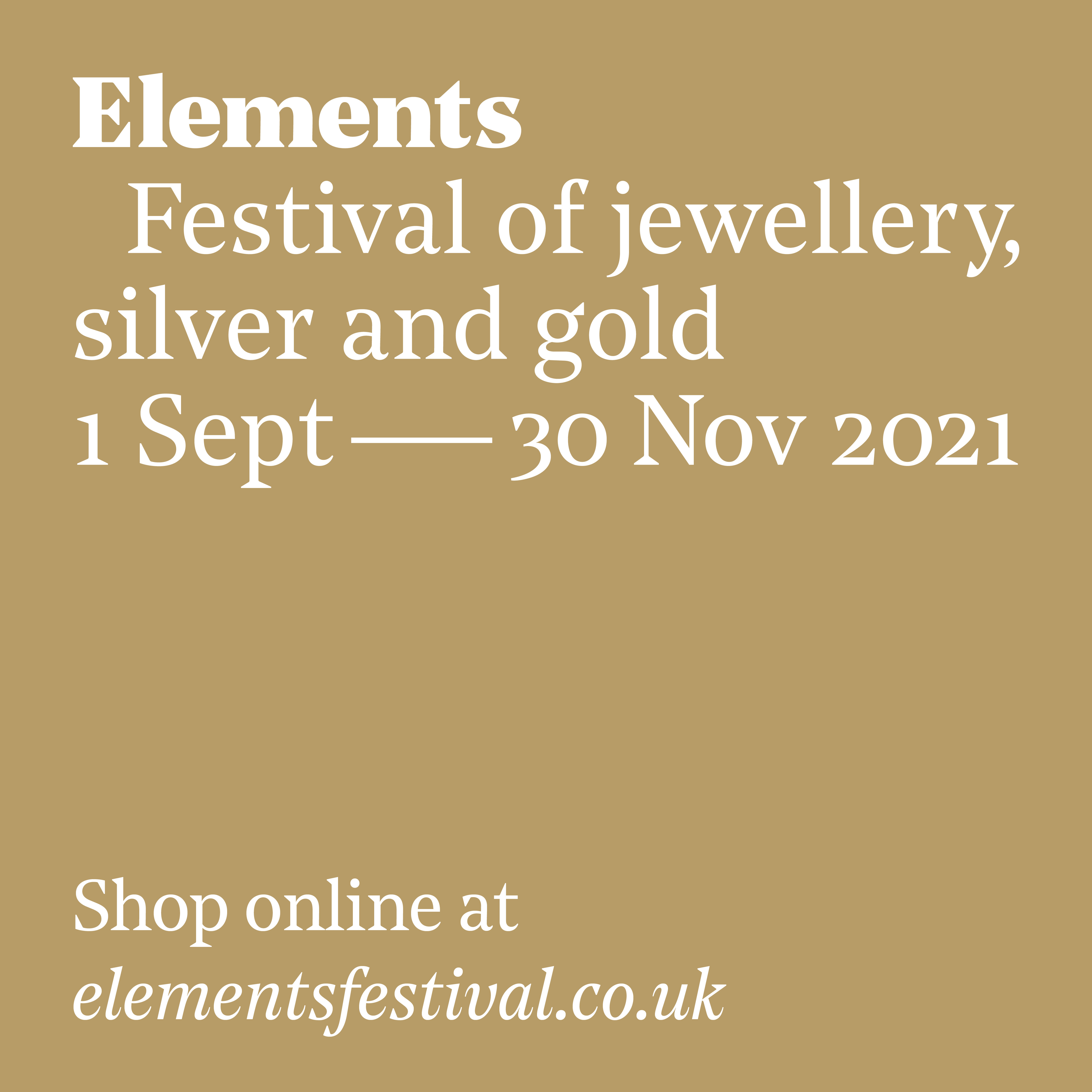 Elements: Festival of Jewellery, Silver and Gold