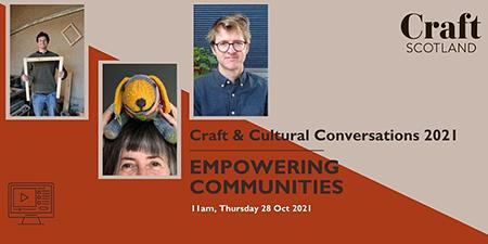 Craft & Cultural Conversations - Empowering Communities