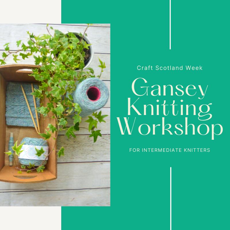 Gansey Knitting Workshop #CraftWeekScotland
